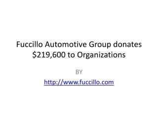 Fuccillo Automotive Group donates $219,600 to Organizations