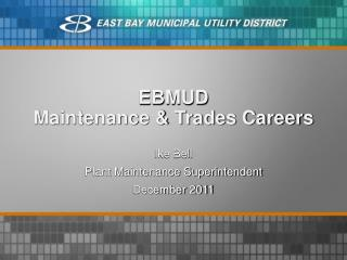 EBMUD Maintenance  Trades Careers
