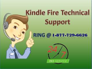 Why worrying! Use Kindle Fire Support 1-877-729-6626