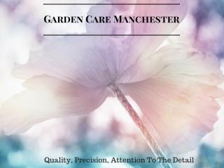 Garden Care Manchester | 0161 823 0156