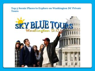 Top 5 Scenic Places in Washington DC Private Tours