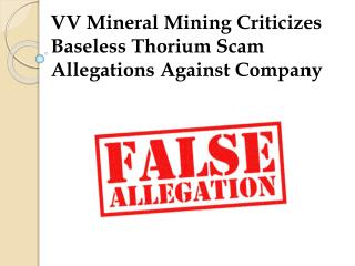 VV Mineral Mining Criticizes Baseless Thorium Scam Allegations Against Company