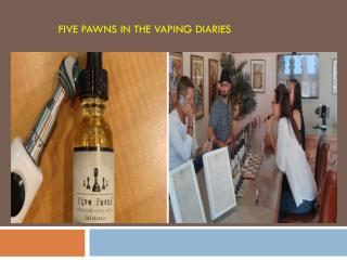 Five Pawns in the Vaping Diaries