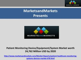 Patient Monitoring Device/Equipment/System Market worth 24,762 Million USD by 2020