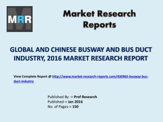 Global and Chinese Busway and Bus Duct Market Research and Industry Analysis 2016 to 2021