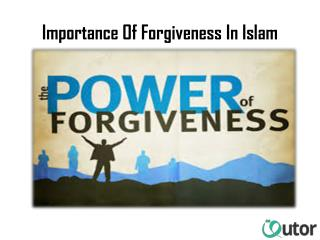 Importance Of Forgiveness In Islam