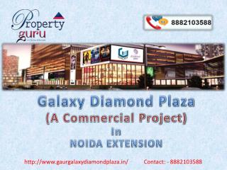 Gaur galaxy diamond plaza Noida