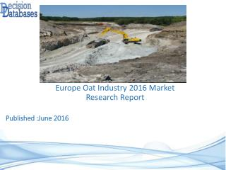 Europe Oat Market 2016: Industry Trends and Analysis