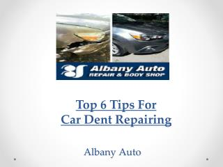 Top 6 Tips For Car Dent Repairing