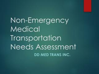 DD MED TRANS: Non-emergency medical Transportation needs Assessment