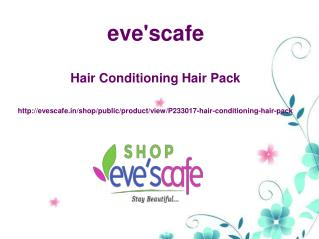 Buy Evescafe Hair Conditioning Hair Pack