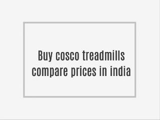Buy cosco treadmills compare prices in india
