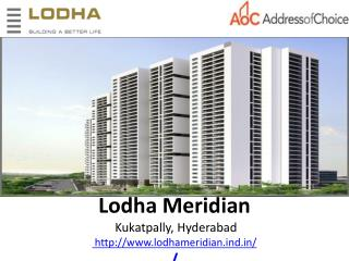 Lodha Meridian | Pre Launch Apartments | Kukatpally, Hyderabad