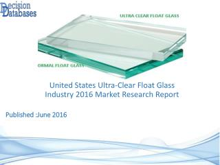 United States Ultra-Clear Float Glass Industry Share and 2021 Forecasts Analysis