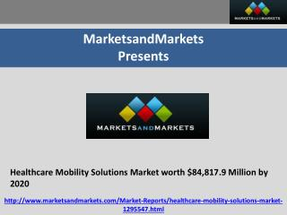 Healthcare Mobility Solutions Market worth $84,817.9 Million by 2020