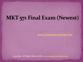 Mkt 571 Final Exam (Newest)