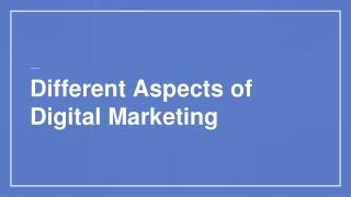 Different aspects of digital marketing