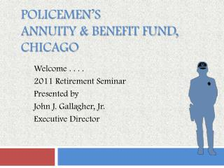 Policemen s Annuity  Benefit Fund, Chicago