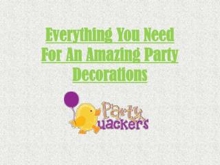 Everything You Need For An Amazing Party Decorations