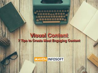 Visual Content: 7 Tips to Create Most Engaging Content