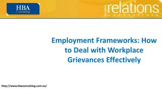 Employment Frameworks: How to Deal with Workplace Grievances Effectively