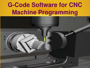 G-Code Software for CNC Machine Programming