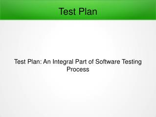 Test Plan: An Integral Part of Software Testing Process Tutorial