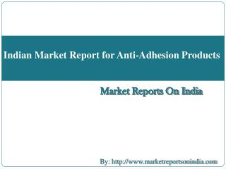 Indian Market Report for Anti-Adhesion Products
