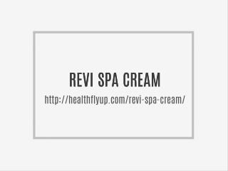 http://healthflyup.com/revi-spa-cream/