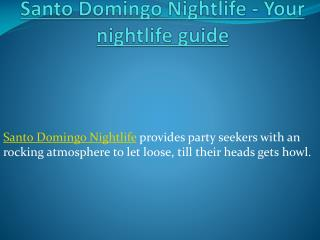 Santo Domingo Nightlife - Your nightlife guide