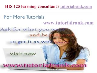 HIS 125 Course Success Begins / tutorialrank.com
