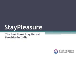 StayPleasure- The Best Short Stay Rental Provider in India