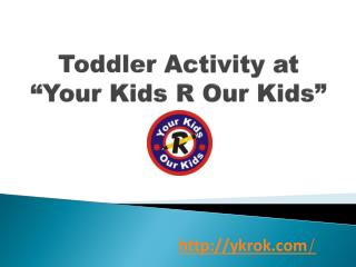 Toddler Activity at Your Kids R Our Kids