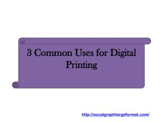 3 Common Uses for Digital Printing