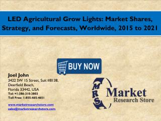 LED Agricultural Grow Lights Market 2016: Global Industry Size, Share, Growth, Analysis, and Forecasts to 2021