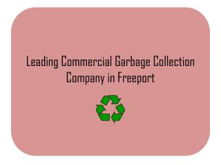 Leading Commercial Garbage Collection Company in Freeport