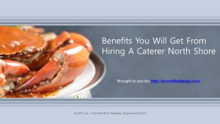 Benefits You Will Get From Hiring A Caterer North Shore