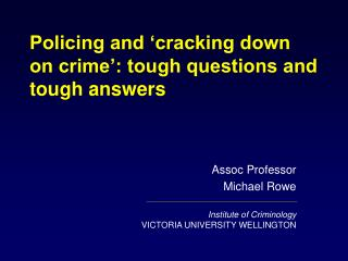 Policing and  cracking down on crime : tough questions and tough answers
