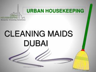 Maids Dubai - Urban Housekeeping