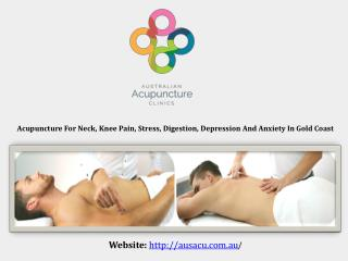 Acupuncture for Neck, Knee Pain, Stress, Digestion, Depression and Anxiety in Gold Coast