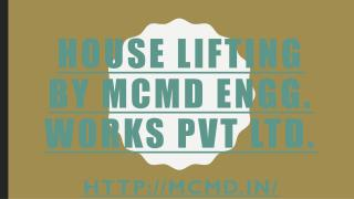 House lifting by MCMD ENGG