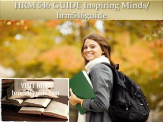 HRM 546 GUIDE Inspiring Minds/ hrm546guide