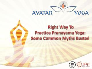 Right Way To Practice Pranayama Yoga: Some Common Myths Busted