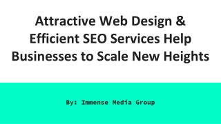 Attractive Web Design & Efficient SEO Services Help Businesses to scale new heights