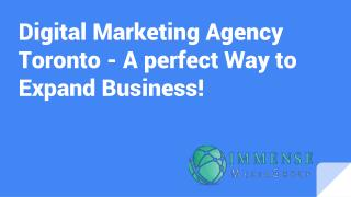 Digital Marketing Agency Toronto - A perfect Way to Expand Business!