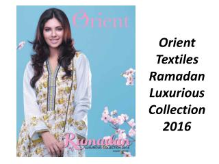 Orient Textiles Ramadan Luxurious Collection 2016