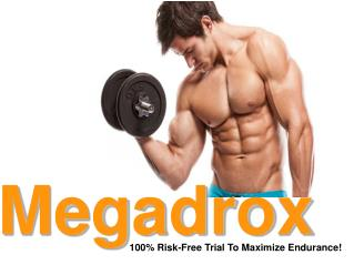 Megadrox: 100% Risk-Free Trial To Maximize Endurance!