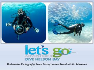 Underwater Photography, Scuba Diving Lessons From Let's Go Adventure