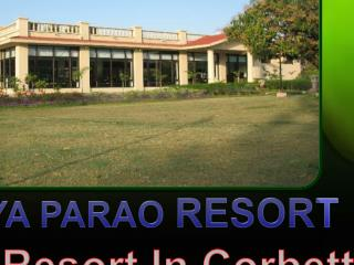 Best Resort in Corbett- Nadiya Parao Resort- Ultimate Place to explore Corbett�s Wilderness