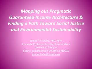 Mapping out Pragmatic Guaranteed Income Architecture   Finding a Path Toward Social Justice and Environmental Sustainabi